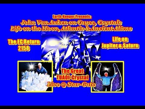 John Van Auken: Crystals, The Nature of God, Life Purpose, Reincarnation, Atlantis & ET Life