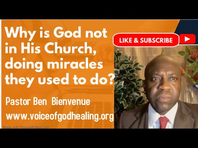 """""""WHY IS GOD NOT IN HIS CHURCH DOING DOING MIRACLES THEY USED TO DO"""" Pastor Ben Bienvenue"""
