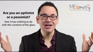 "Are you an Optimist or a Pessimist? Hint: It has nothing to do with the content of the ""glass"""