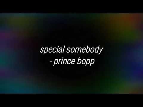 Special somebody lyrics ~prince bopp