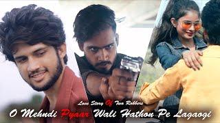 O Mehndi Pyaar Wali Hathon Pe Lagaogi - Love Story Of Two Robbers   By Unknown Boy Varun