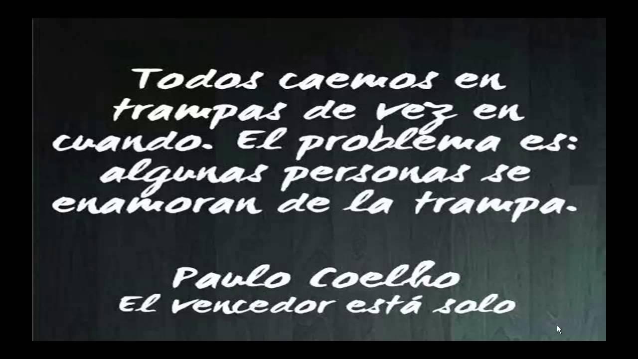 LOS MEJORES PENSAMIENTOS DE PAULO COELHO FRASES Y PENSAMIENTOS PARA MEDITAR 18
