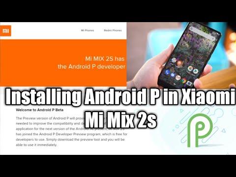 Xiaomi Mi Mix 2S Android P Installation: Installing Android P beta Rom Mi  Mix 2s
