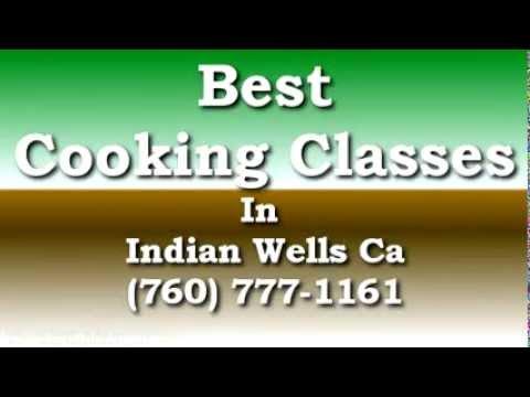Best Cooking Classes in Indian Wells Ca