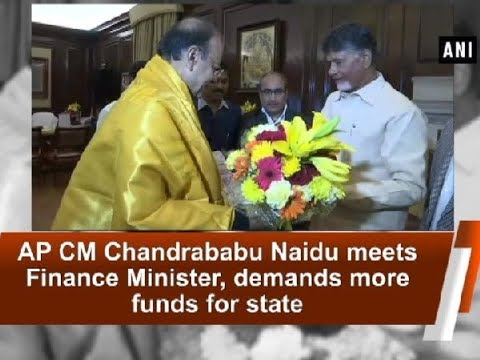 AP CM Chandrababu Naidu meets Finance Minister, demands more funds for state - ANI News