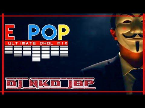 Dj NKd JBP - E POP [ULTIMATE DHOL MIX]- By DJ AMAN JBP