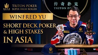 Winfred Yu on Short Deck and High Stakes Poker in Asia