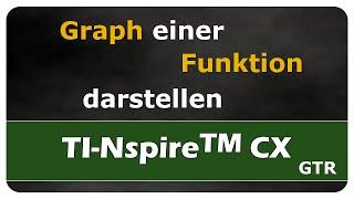 Let's Learn TI Nspire™ CX Graph einer Funktion darstellen
