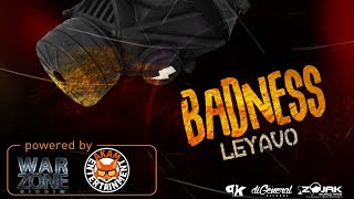 Leyavo - Badness [WarZone Riddim] February 2018