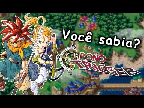 Você sabia? Chrono Trigger