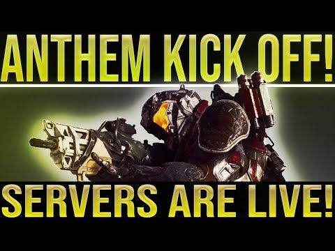 🔴LIVE! Anthem Kick Off. PS4 SERVERS ARE LIVE! Anthem Initial Story, Leveling Up & More!