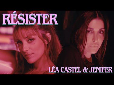 Youtube: Léa Castel & Jenifer – Résister [Clip officiel]