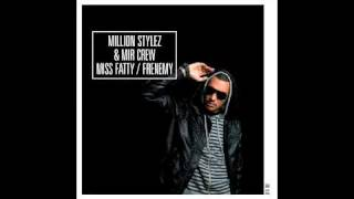 Million Stylez Miss Fatty (MIR Crew remix)