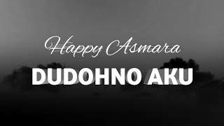 Download lagu Happy Asmara Dudohno Aku