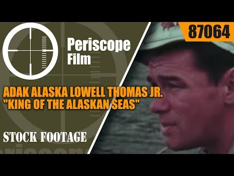 "ADAK ALASKA LOWELL THOMAS JR. ""KING OF THE ALASKAN SEAS""  KING CRAB MOVIE  87064"