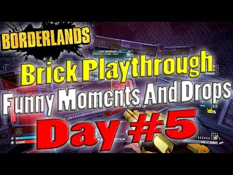 Borderlands | Brick Playthrough Funny Moments And Drops | Day #5