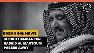 Sheikh Hamdan Bin Rashid Al Maktoum, Deputy Ruler of Dubai and UAE Minister of Finance, passes away