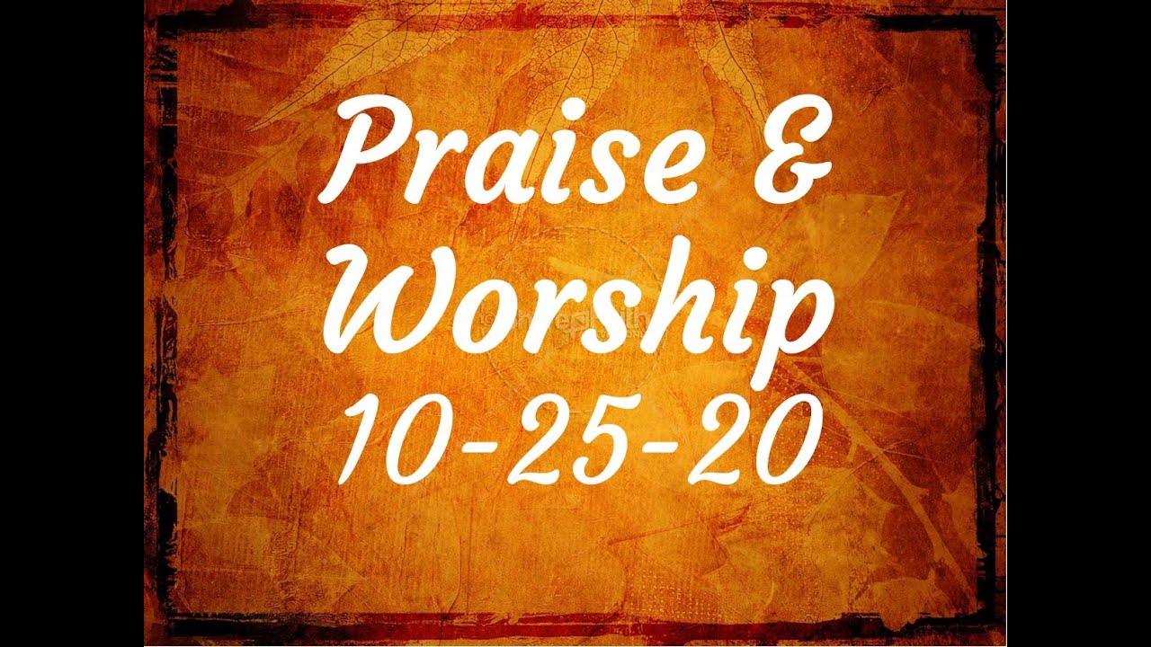 Praise and Worship 10 25