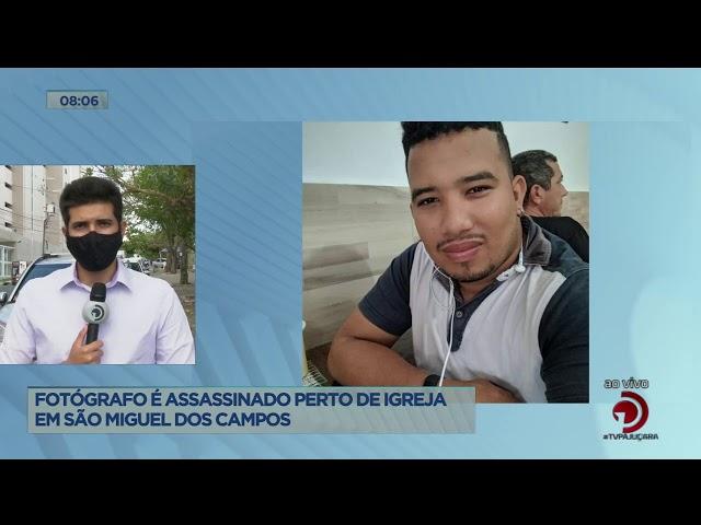 Fotógrafo foi assassinado perto de igreja em São Miguel dos Campos