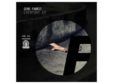 Gene Farris - Everyday (Original Mix) [Farris Wheel Recordings]