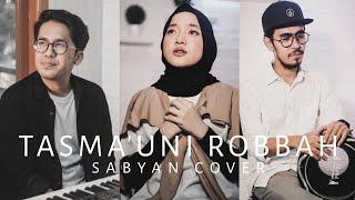 Download SABYAN - TASMA'UNI ROBBAH | COVER