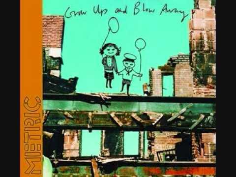 Metric - Grow Up And Blow Away