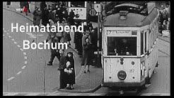 Heimatabend Bochum - Die Malocherstadt