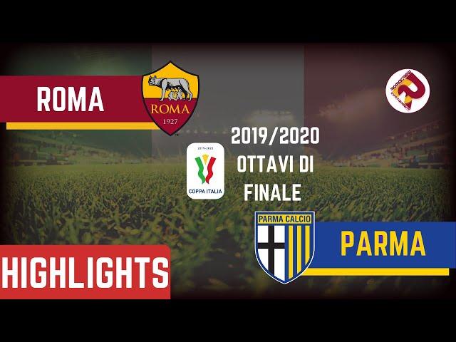 Parma ROMA Highlights Ottavi Coppa Italia 2019/20