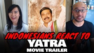 Indonesians React To Yatra Movie Trailer | Mammootty | YSR Biopic | Mahi V Raghav