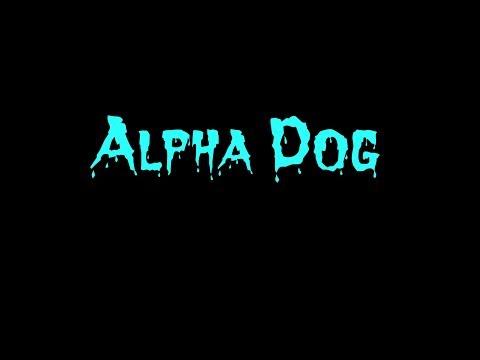 Alpha Dog-Lyrics