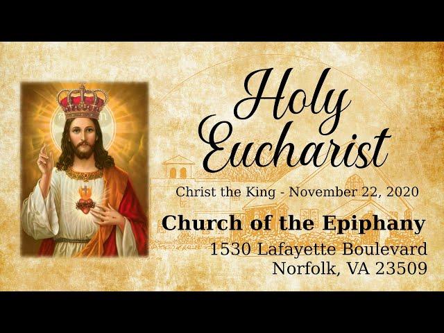Christ the King. Holy Eucharist - November 22, 2020