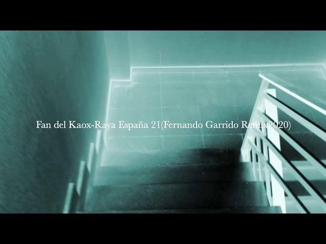 Fan del Kaox Raya España 21Fernando Garrido Remix2020