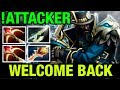 !ATTACKER BACK TO DOTA! - WELCOME BACK - Dota 2