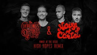 Panic! At The Disco - High Hopes (De Lievelings Dj's Van Je Zusje & Noise Cartel Remix)