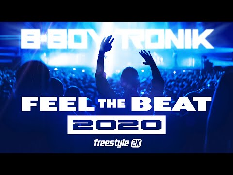 B-Boy Tronik - Feel The Beat 2020