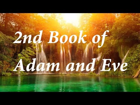 Second Book Of Adam And Eve Chapters 1 13 Part 1 Youtube