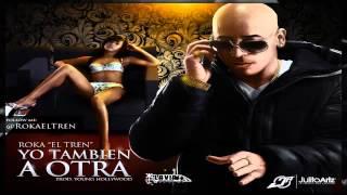 Roka El Tren - Yo Tambien A Otra (Prod. By Young Hollywood)