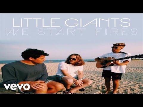 Little Giants - We Start Fires