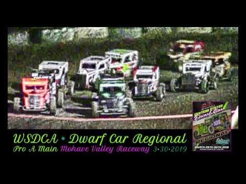 WSDCA Dwarf Car Pro Main Regionals • Mohave Valley Speedway • 3-30-2019