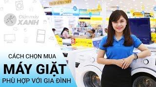 Cách chọn mua máy giặt   Điện máy XANH