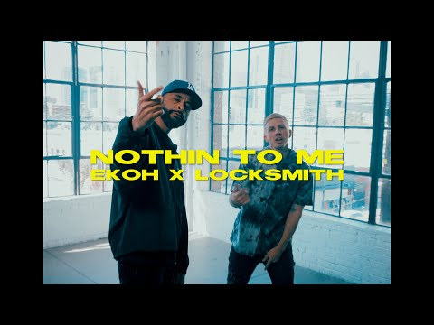 Смотреть клип Ekoh X Locksmith - Nothin' To Me