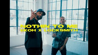 Ekoh x Locksmith - Nothin' To Me (Official Music Video)