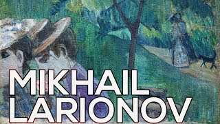 Mikhail Larionov: A collection of 159 paintings (HD)