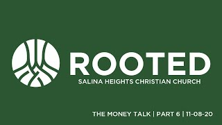 Rooted Part 6  - The Money Talk 11-08-20