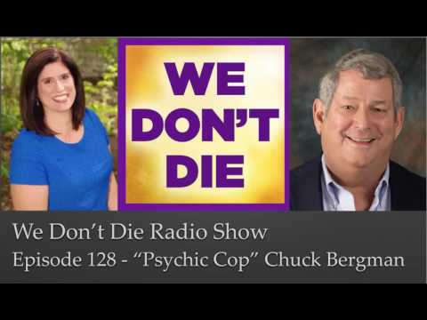 "Episode 128 Chuck Bergman the ""Psychic Cop""on We Don't Die Radio Show"