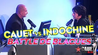 CAUET VS INDOCHINE - BATTLE DE BLAGUES