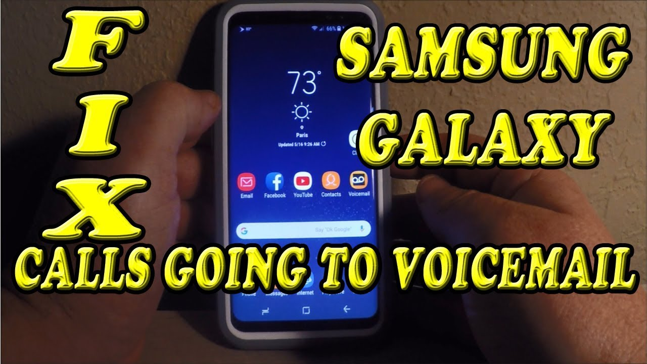 Samsung Galaxy S8 S9 Calls going to Voicemail FIX