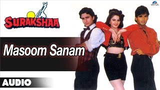 Surakshaa : Masoom Sanam Full Audio Song | Saif Ali Khan, Sunil Shetty |