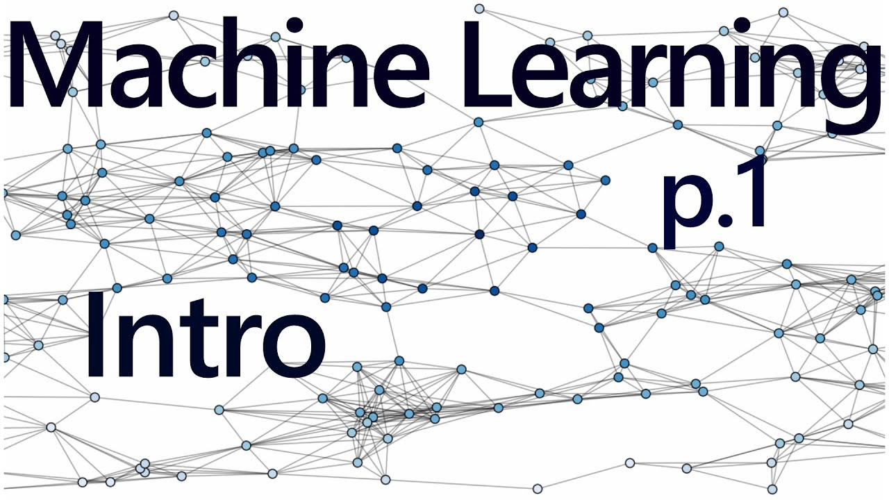 Practical Machine Learning Tutorial With Python Intro P 1