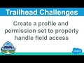 Create a profile and permission set to properly handle field access | Salesforce Trailhead